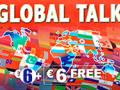 Global Talk €6+€6